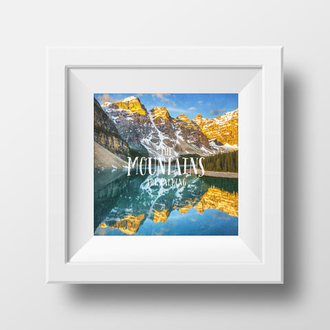 "SALE 12x12"" Metallic Paper Print <br>The Mountains Are Calling Moraine Lake<br>"
