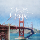 "Discontinued 5x5"" Print <br>Plan Your Escape<br> Various Finishes"