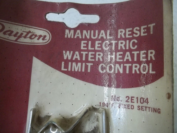 DAYTON 2E104 MANUAL RESET ELECTRIC WATER HEATER LIMIT CONTROL *ORIGINAL PACKAGE*