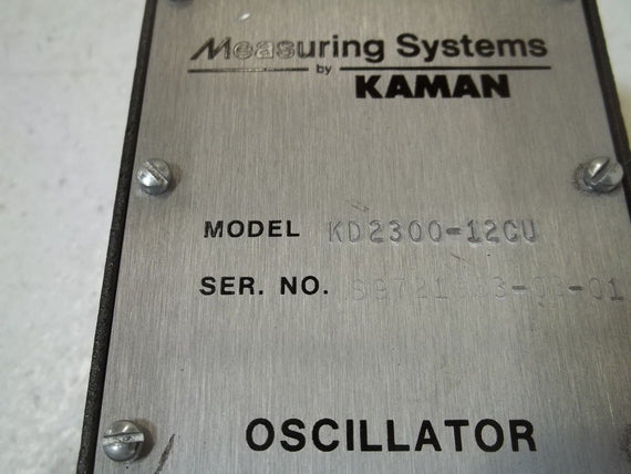 MEASURING SYSTEMS BY KAMAN KD2300-12CU OSCILLATOR DEMODULATOR *USED*