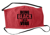 """Being Black Is A Vibe"" Shaped Face Mask"