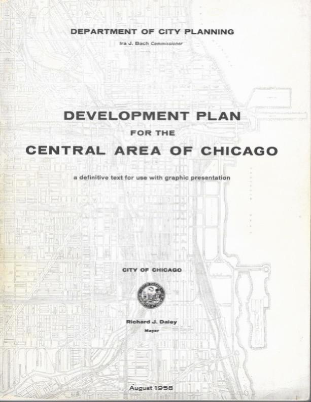 "Late 1950's Development Plan fro Central Area of Chicago, leading to notorious ""Chicago 21"" Plan of 1973"