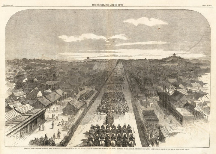 The Earl of Elgin's Entrance Into Pekin on the 24th of October Last to Sign the Treaty of Peace Between Great Britain and China By: London Illustrated News Date: January 9, 1861