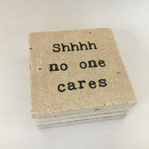 Shhhh No One Cares Funny Natural Stone Coasters, Set of 4 - JensScraps