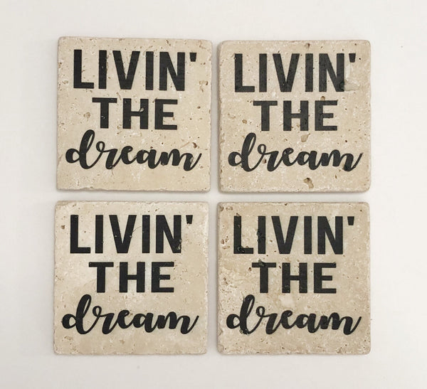Livin the Dream, Natural Stone Coasters, Set of 4 - JensScraps