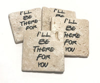 FRIENDS TV Show I'll be there for you Natural Stone Coaster Set of 4 - JensScraps