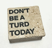 Don't Be A Turd Today, Funny Coasters, Set of 4, Full Cork Bottom, Rustic Decor - JensScraps