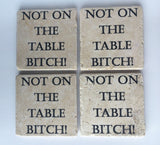 Not on the table B!tch, Natural Stone, Funny Coasters Set of 4 with Full Cork Bottom - JensScraps