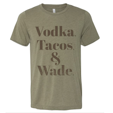Load image into Gallery viewer, Wade Vodka Tacos T-Shirt