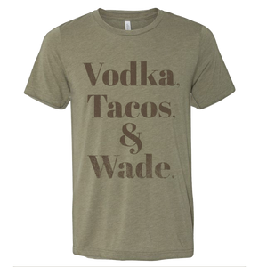 Wade Vodka Tacos T-Shirt