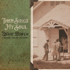 Then Sings My Soul...Songs For My Mother CD