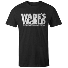 Load image into Gallery viewer, Wade's World - The Ultimate Quaranstream T-Shirt