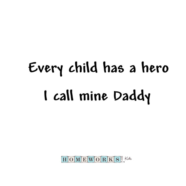 Every child has a hero I call mine Daddy photo frame decal gift