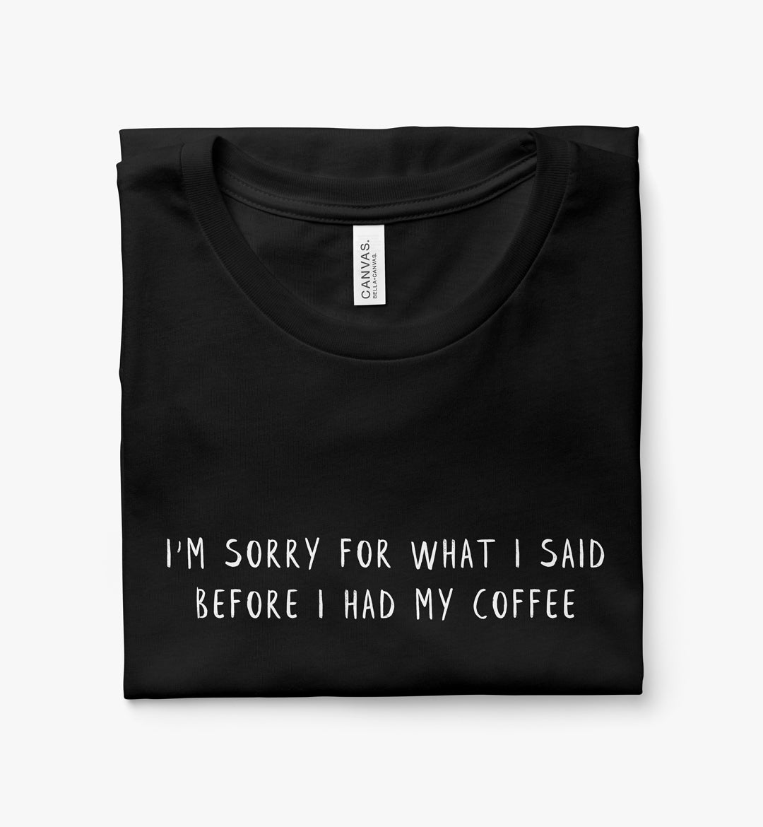 I'm Sorry for What I Said Before I Had My Coffee