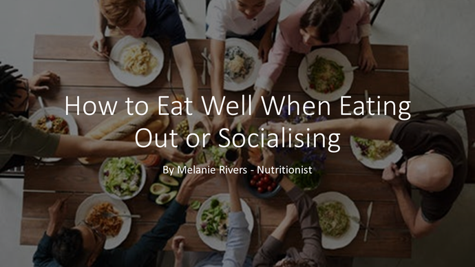 How to eat well when eating out or socialising