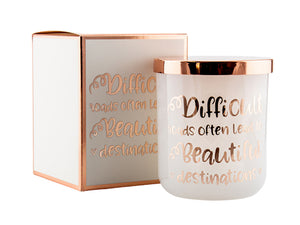 Candle - Difficult Roads Often Lead to Beautiful Destinations – Rose Gold