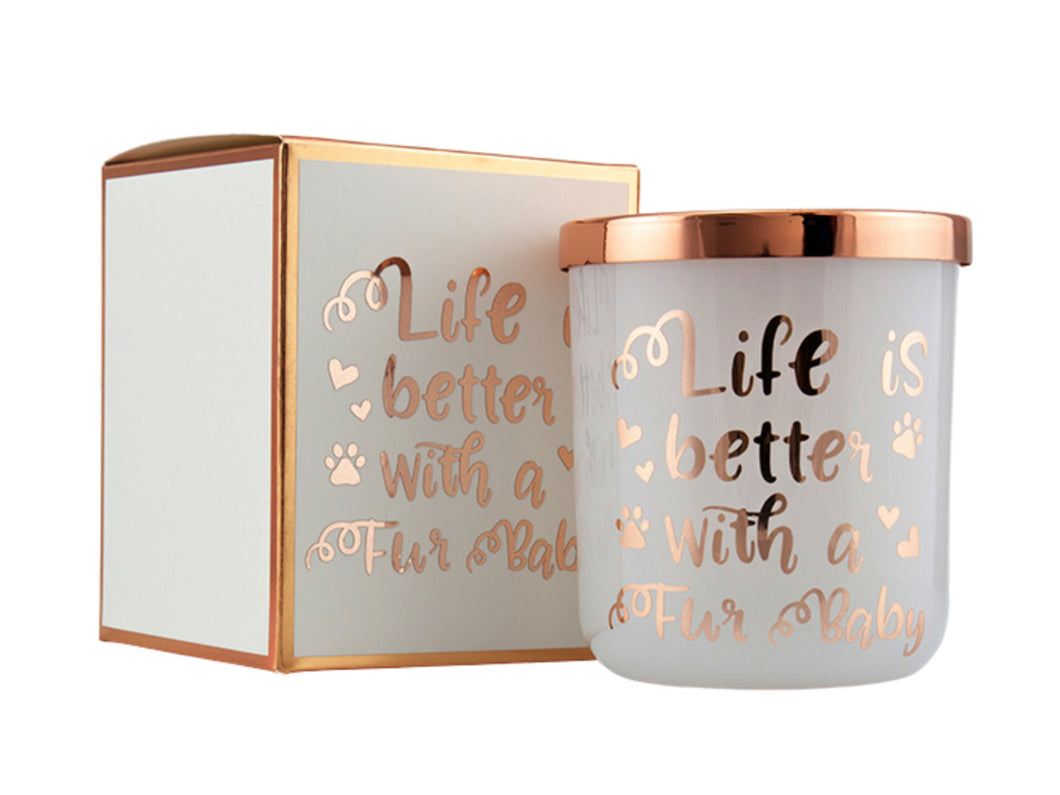 Candle - Life is Better with a Fur Baby - Rose Gold