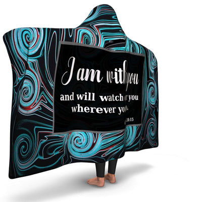 Christian Hooded Blanket - I Am With You and Will Watch Over You Where Ever You Go, Scripture and Quotes Blanket - GnWarriors Clothing