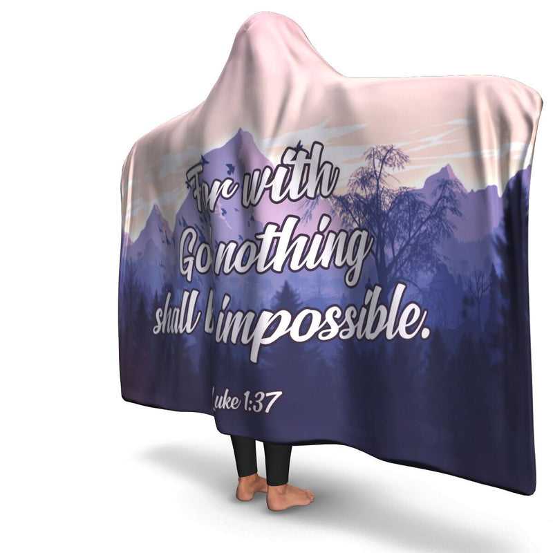 Christian Hooded Blanket - For With God Nothing Is Impossible, Scripture and Quotes Blanket, Outdoor and Couch Blanket - GnWarriors Clothing