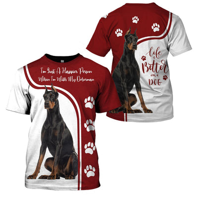 3d apparel - Life is better with a dog -  Doberman - 4zOutfitters Merchandise