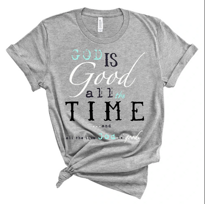 Christian 2D Top Trending Clothing - God is Good, All The Time - GnWarriors Clothing