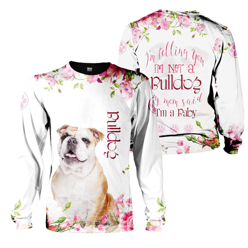 3d Apparel - My Mom Said I'm A Baby - Bulldog