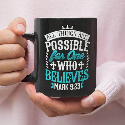 Mark 9:23 All things are possible for believers coffee mug - GnWarriors Clothing