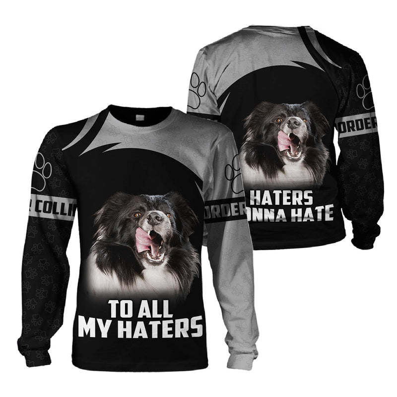 3d Apparel - To all my haters - Border Collie