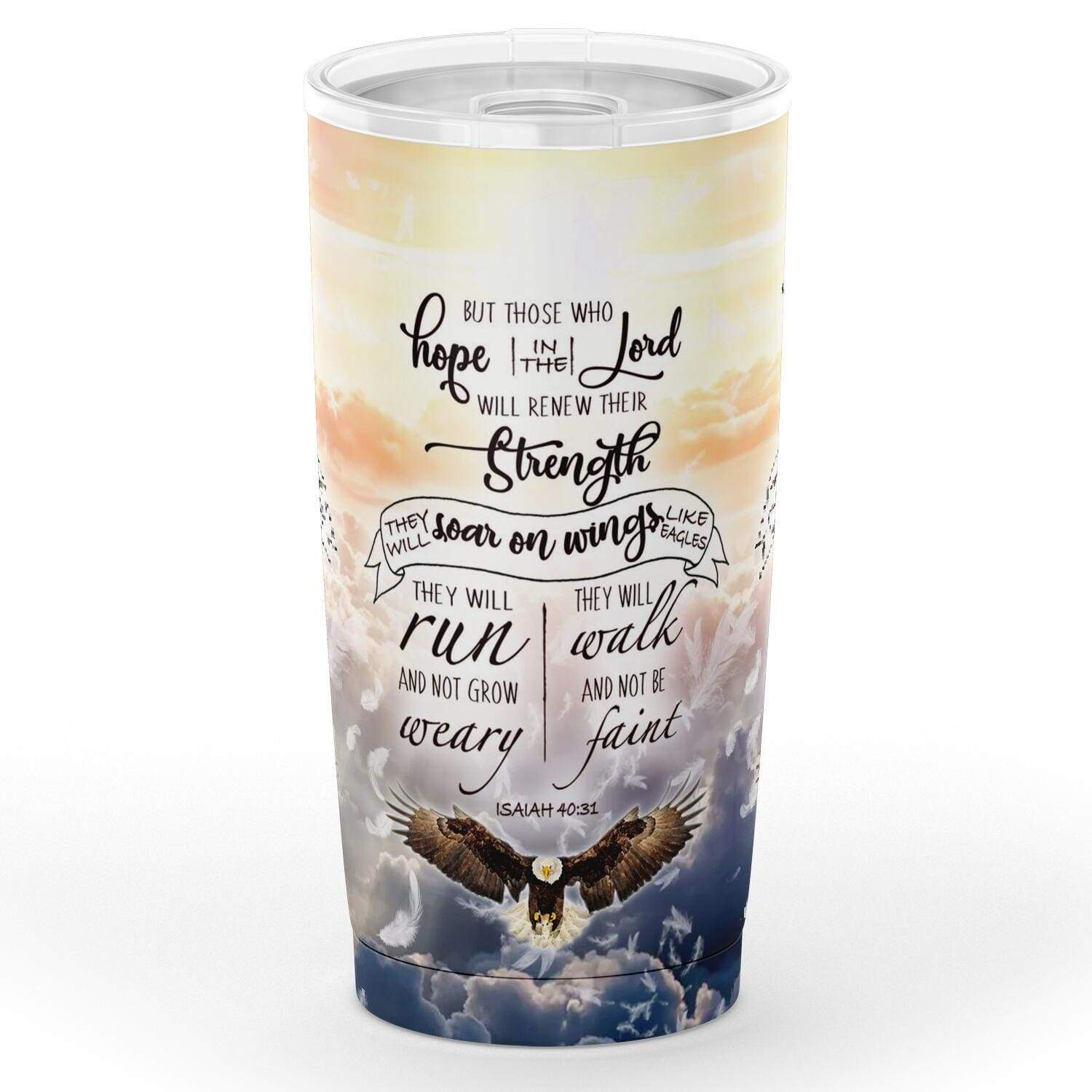 Those who hope in the Lord will renew their strength Isaiah 40:31 tumbler - GnWarriors Clothing