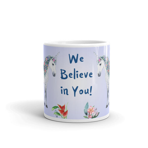 We Believe in You! Unicorn Mug - Unicorn Square