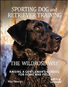 Sporting Dog and Retriever Training The Wildrose Way - Book