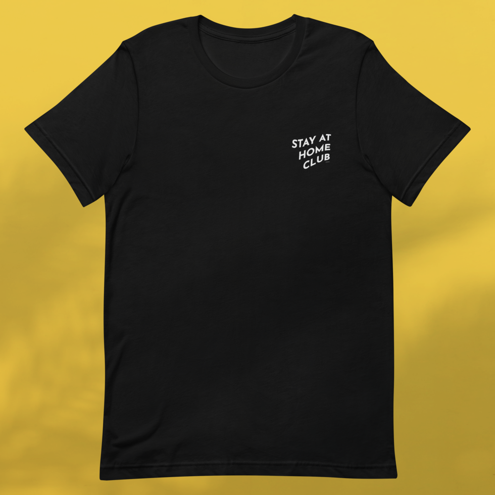 STAY AT HOME CLUB Black tee unisex