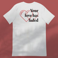 Load image into Gallery viewer, FADED LOVE No 2 White tee unisex