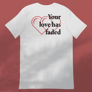 FADED LOVE No 2 White tee unisex