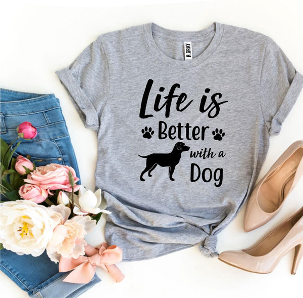 "Free Shipping! ""Life Is Better With a Dog"" T-shirt"