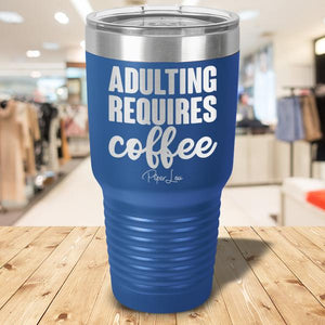 Adulting Requires Coffee - More Colors