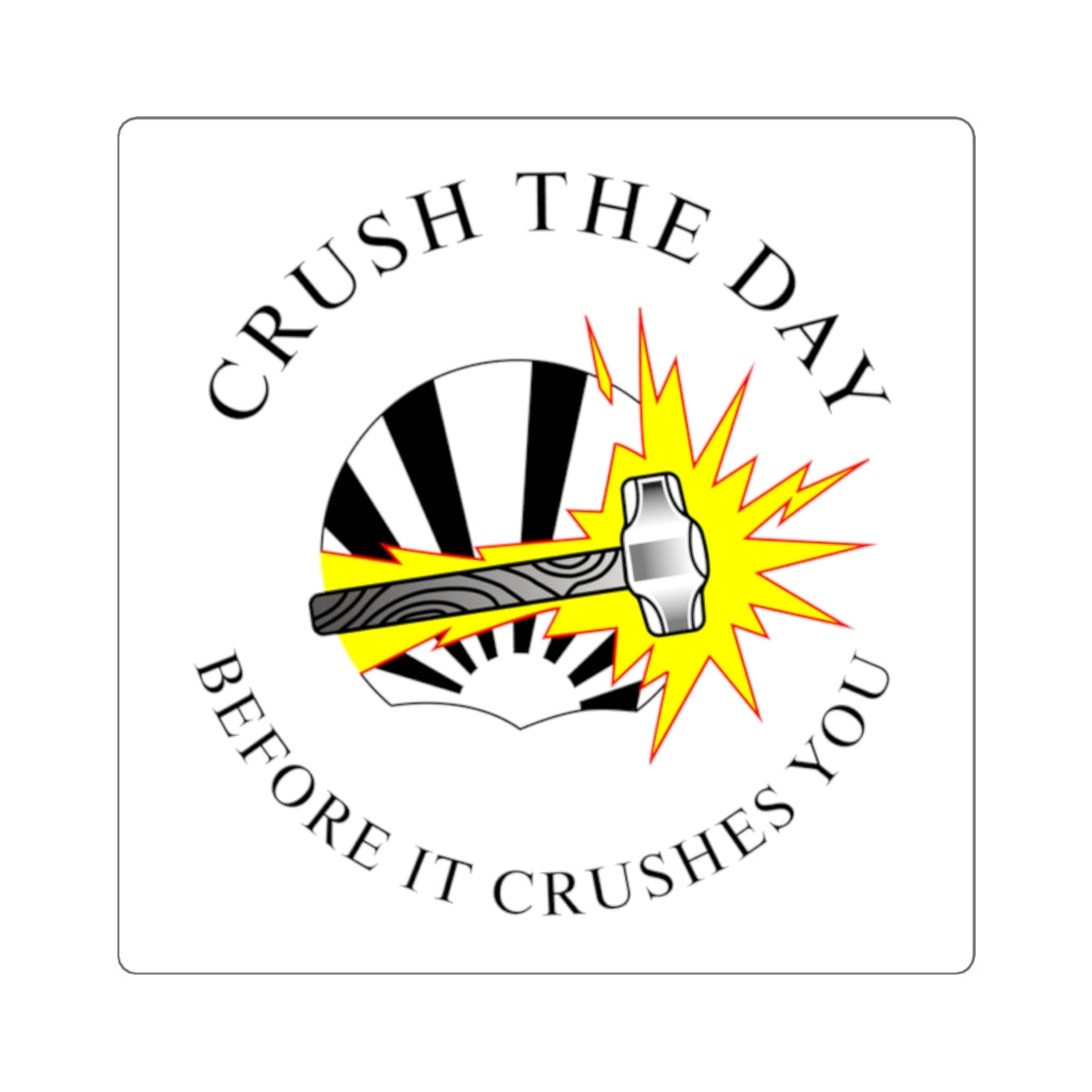 Crush The Day - Square Stickers - Crushing The Day
