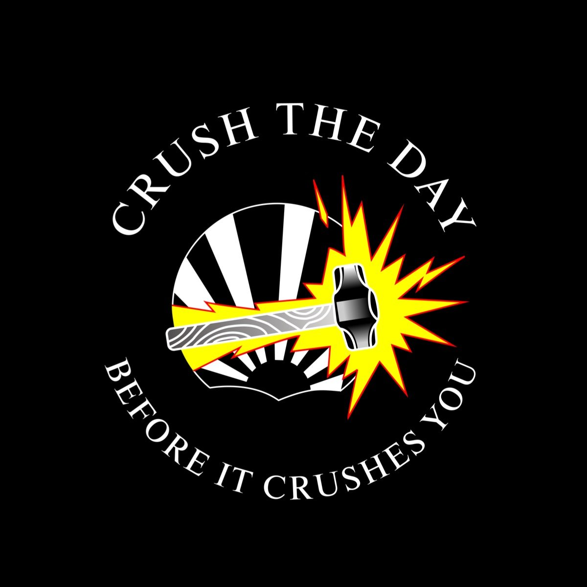 """Crush The Day Before It Crushes You"" Coaching - Crushing The Day"