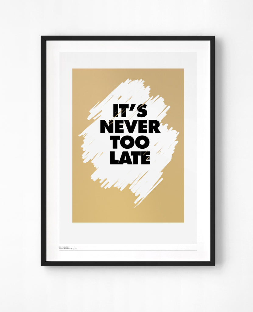 NEVER TO LATE B&W