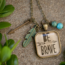 Be Brave pendant necklace  (charms and beads included)