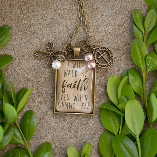 I will walk by faith even when I cannot see pendant necklace  (charms and beads included)