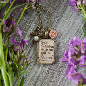 Her children rise up and call her blessed Necklace (Proverbs 31:28) (charms and beads included)