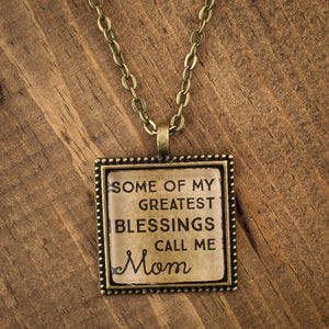 """Some of my greatest blessings call me Mom"" necklace"