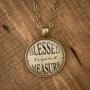 """Blessed beyond measure"" necklace"