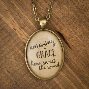 """Amazing Grace how sweet the sound"" necklace"