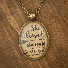 """She believed she could. So she did"" necklace"