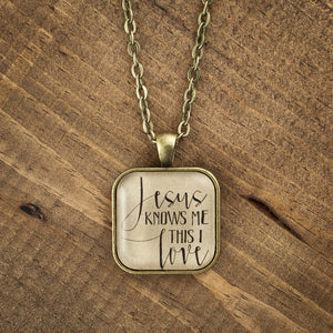 """Jesus knows me this I love"" necklace"