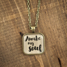 """Awake my soul"" necklace"