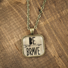 """Be Brave"" necklace"
