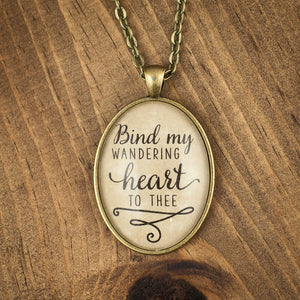 """Bind my wandering heart to Thee"" necklace"
